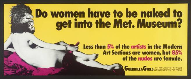 ¿Tienen que estar las mujeres desnudas para entrar en el Museo Metropolitano? Menos del 5% de los artistas en la sección de arte moderno son mujeres, pero el 85% de los desnudos son femeninos.